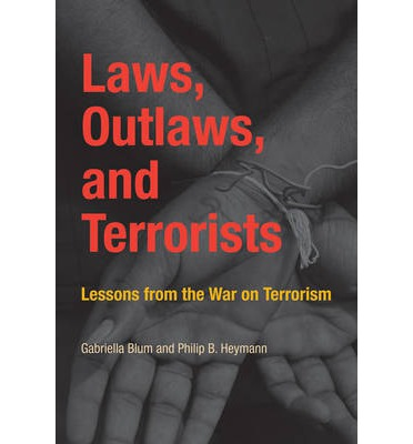 Laws, Outlaws, and Terrorists : Lessons from the War on Terrorism