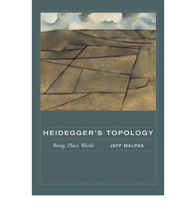 Heidegger's Topology: Being, Place, World