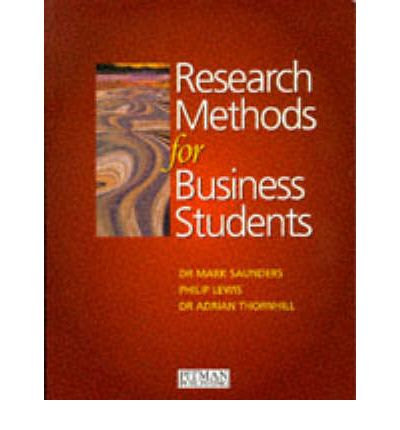 saunders lewis thornhill Mark saunders, philip lewis, adrian thornhill abstract: using real-life case studies and written with a student-centred approach, this 5th edition provides students with the necessary knowledge and skills to enable them to undertake a piece of business research making the best use of it where appropriate.