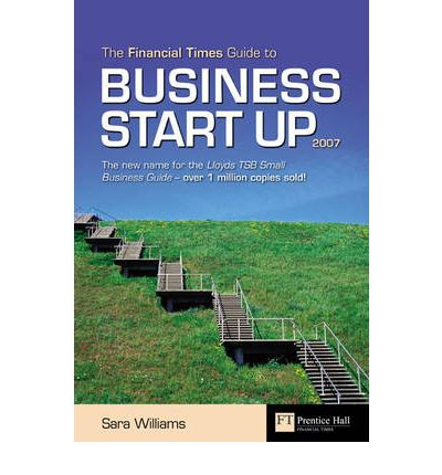 The Financial Times Guide to Business Start Up 2007