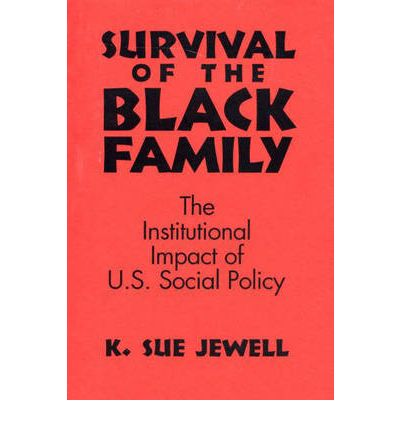 Téléchargement gratuit de livres audibles Survival of the Black Family : The Institutional Impact of American Social Policy ePub by Karen Sue Jewell