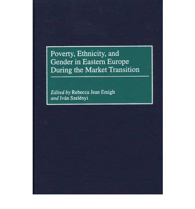 Poverty, Ethnicity and Gender in Eastern Europe During the Market Transition
