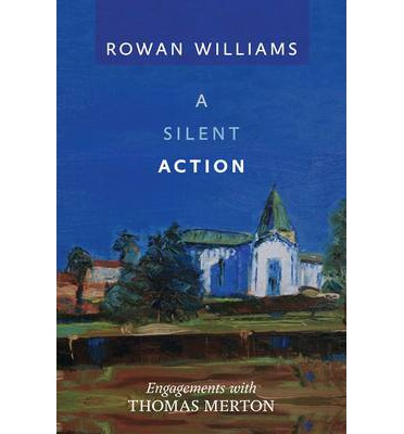A Silent Action : Engagements with Thomas Merton