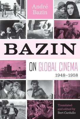 Bazin on Global Cinema, 1948-1958
