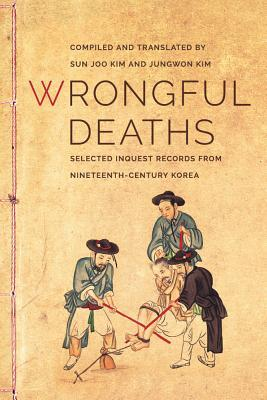 Kostenlose E-Book-Downloads zum Wiederverkauf Wrongful Deaths : Selected Inquest Records from Nineteenth-Century Korea PDB 9780295993133