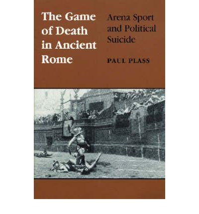 The Game of Death in Ancient Rome