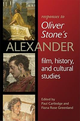"Responses to Oliver Stone's ""Alexander"""