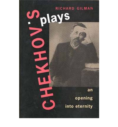 Chekhov's Plays : An Opening into Eternity