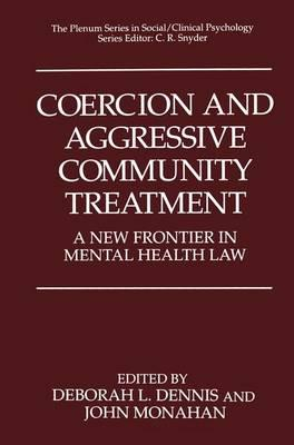 Coercion and Aggressive Community Treatment : A New Frontier in Mental Health Law