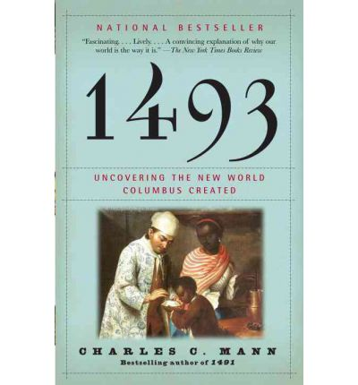1493 : Uncovering the New World Columbus Created