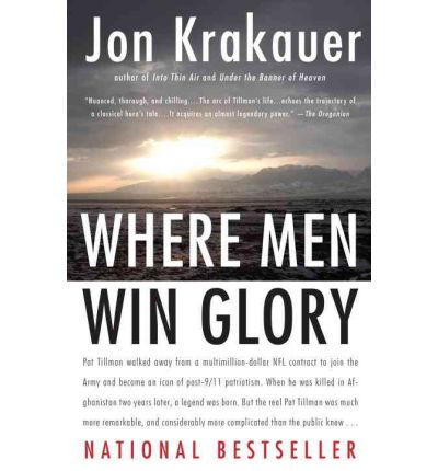 Where Men Win Glory : The Odyssey of Pat Tillman