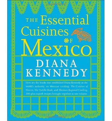 Essential Cuisines of Mexico