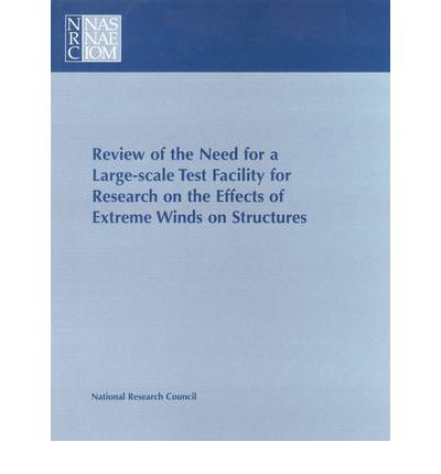 Review of the Need for a Large-Scale Test Facility for Research on the Effects of Extreme Winds on Structures