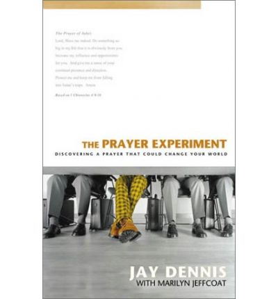 Real book e flat télécharger The Prayer Experiment : Discovering a Prayer That Could Change Your World (Littérature Française) PDF by Jay Dennis