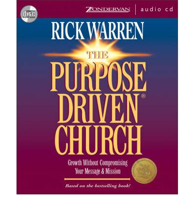the purpose driven church critical book In 1995 zondervan published warren's best-selling book, the purpose driven church, which distilled many of the lessons he had learned while starting saddleback.