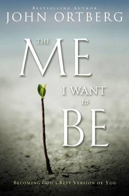 The Me I Want to be : Becoming God's Best Version of You