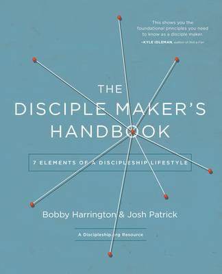The Disciple-Maker's Handbook : Seven Elements of a Discipleship Lifestyle