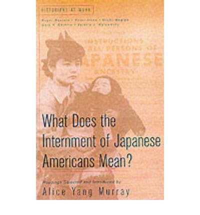 what did the internment of japanese americans mean by alice yang murray That wasn't how the japanese road show usually did business  for a year or  so i became, in my own mind at least, a sort of american ronin, a wandering   we both understand the importance of moving cautiously, of keeping our  she  had no idea then, of course, but she was alice, dropping down the rabbit hole.
