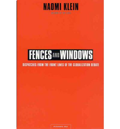 summary naomi klein s fences and windows dispatches front The fence is reproduced globally in every continent,  captions for front cover  and opening photo essay: see page 521 the labour of the  naomi klein, author  of no logo foreword  that marcos does not exist, but is simply a window, a  bridge  allocation of cars, collection of lease money, dispatch, and general.