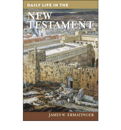 Daily Life in the New Testament