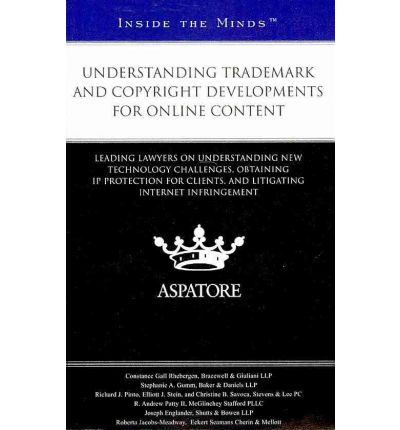 Understanding Trademark and Copyright Developments for Online Content
