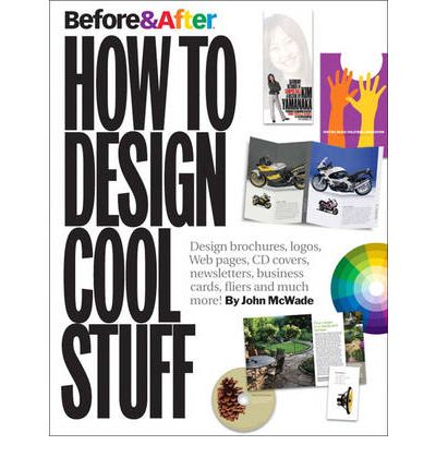 Before and After: v. 2: How to Design Cool Stuff