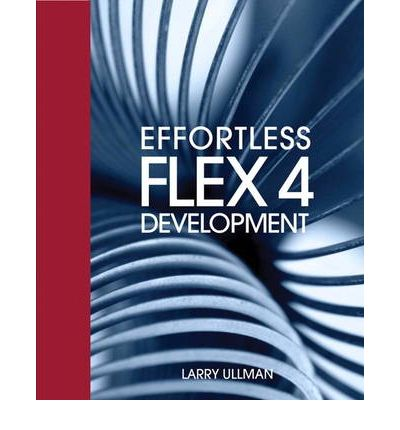 Effortless Flex 4 Development