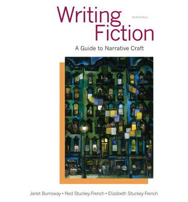 writing fiction a guide to narrative craft writing fiction janet burroway 9780321923165 8164