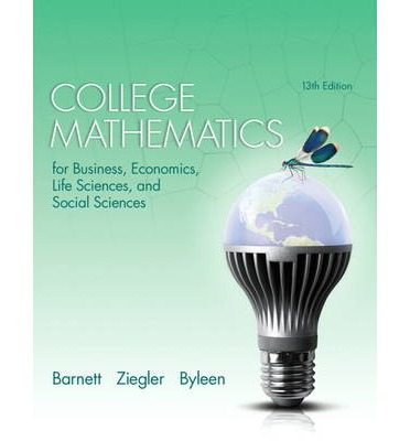 College Mathematics For Business Economics Life Sciences And 74
