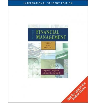financial management theory and practice Financial management: theory & practice by eugene f brigham, michael c ehrhardt click here for the lowest price hardcover, 9781305632295, 130563229x.