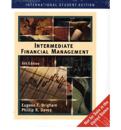 intermidate financial management Trust brigham/daves' intermediate financial management 11e, the only textbook written specifically for intermediate or advanced corporate finance courses to.