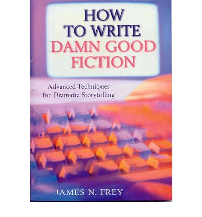 The How to Write Damn Good Fiction