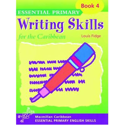 Kostenlose E-Books in englischer Sprache zum Download Primary Writing Skills for the Caribbean: Pupils Book 4 by Louis Fidge MOBI