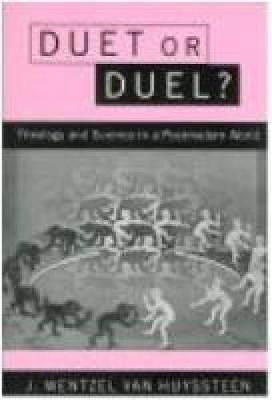Duet or Duel? : Theology and Science in the Postmodern World