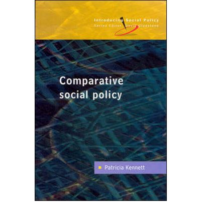 comparitive social policy The journal of sociology & social welfare volume 32 issue 3september article 18 2005 a handbook of comparative social policy patricia kennett (ed) follow this and additional works at:.