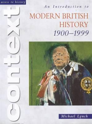 Access to History Context: An Introduction to Modern British History 1900-1999