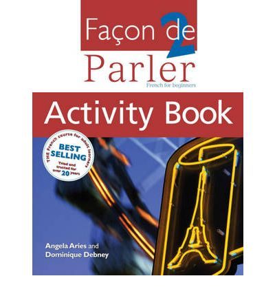 Facon de Parler: Activity Book, Student Book v. 2 : French for Beginners