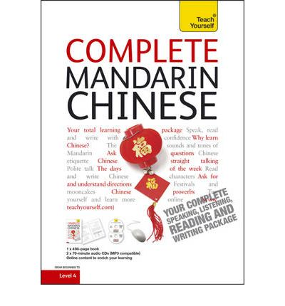 Complete Mandarin Chinese Beginner to Intermediate Book and Audio Course : Learn to Read, Write, Speak and Understand a New Language with Teach Yourself