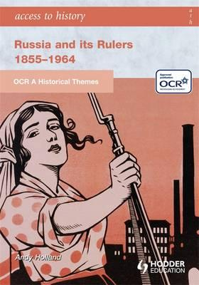 OCR a Historical Themes: Russia and its Rulers 1855-1964