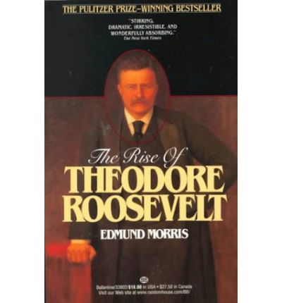 the rise of theodore roosevelt by edmund morris pdf free