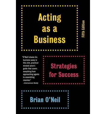 Acting as a Business : Brian O'Neil : 9780345807076