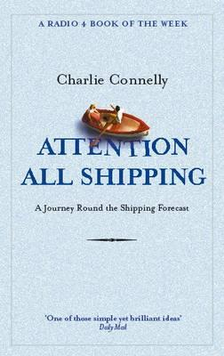 Attention All Shipping : A Journey Round the Shipping Forecast