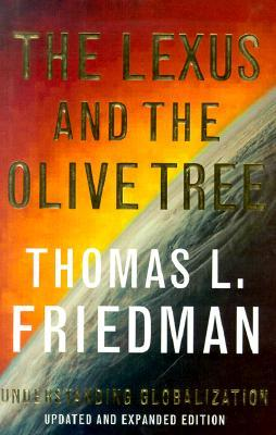 a book analysis of lexus and the olive tree by thomas friedman The hardcover of the the lexus and the olive tree: understanding why did you choose the lexus and the olive tree as the key symbols in this book thomas l friedman: in lexus and the olive tree, friedman's analysis provides a superb introduction to his topic the equivalent of a.