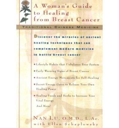 Traditional Chinese Medicine : A Woman's Guide to Healing from Breast Cancer