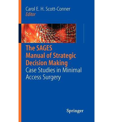 The sages manual of strategic decision making case studies in minimal access