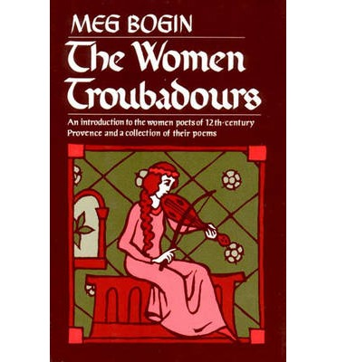 meg bogins the women troubadours essay Books reviewed by meg nola # silver girl begins in rousing compilation by sixty-nine women of color, featuring essays that address personal.