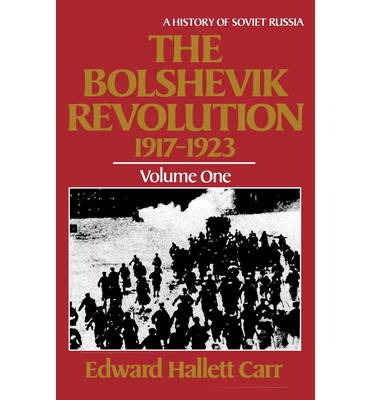The Bolshevik Revolution, 1917-1923: Volume 1