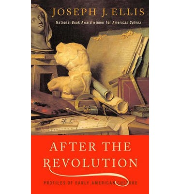 After the Revolution : Profiles of Early American Culture