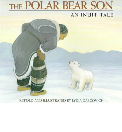 The Polar Bear Son : An Inuit Tale
