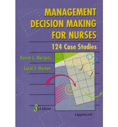 management decision making for nurses 124 case studies Factors that affect the quality of clinical decisions of multidisciplinary cancer teams 2/124 (2%) management mdt decision-making the reviewed studies.